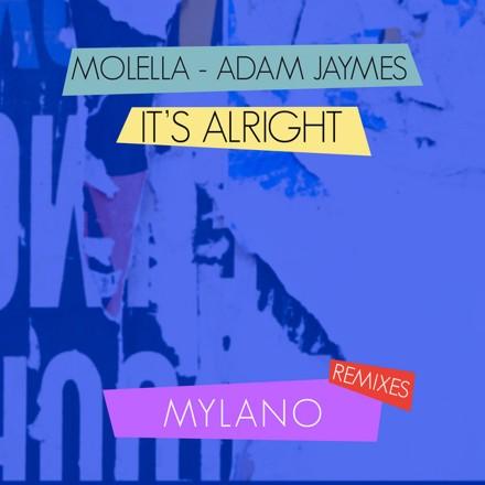 Molella, Adam Jaymes, Mylano - It's Alright (Mylano Remixes)