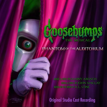 Danny Abosch, John Maclay - Goosebumps The Musical: Phantom of the Auditorium (Original Studio Cast Recording)