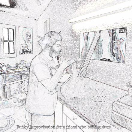 Xavier Boscher - Funky improvisation for a friend who build guitars
