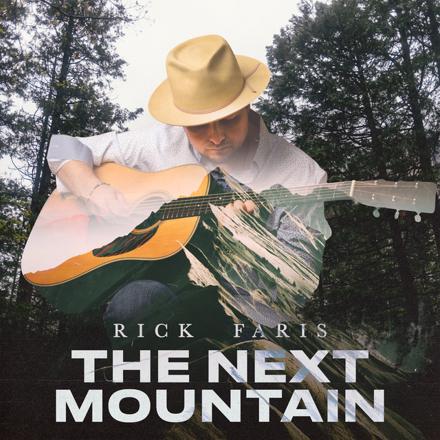 Rick Faris - The Next Mountain