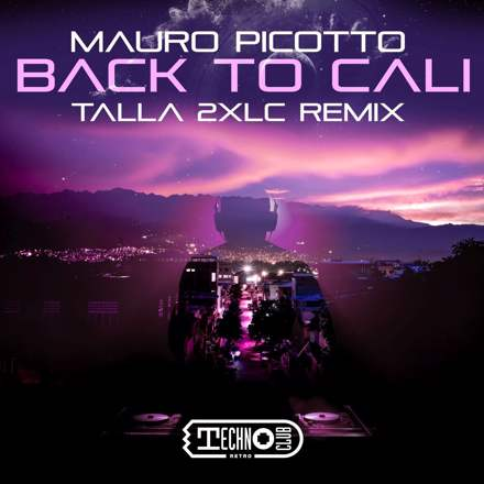 Mauro Picotto - Back To Cali (Talla 2XLC Extended Mix)