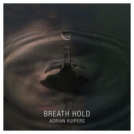 Adrian Kuipers - Breath Hold