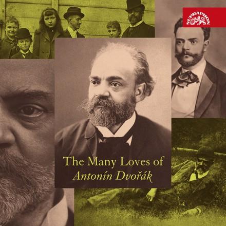 Antonín Dvořák, Various Artists - The Many Loves of Antonín Dvořák