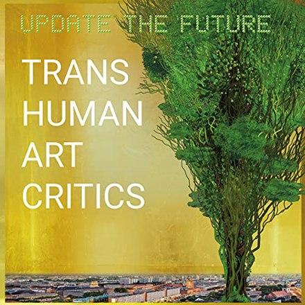 Transhuman Art Critics - Update the Future [Vinyl LP]