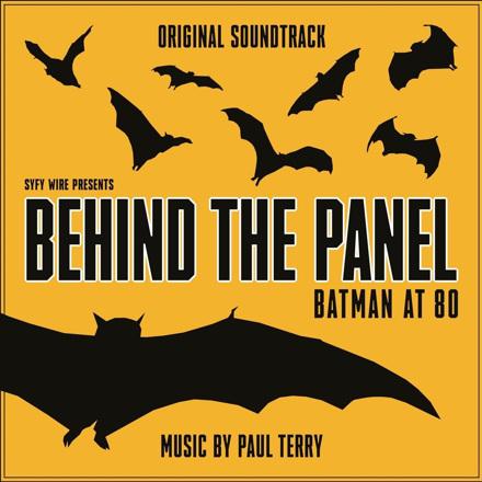 Paul Terry - Behind the Panel: Batman at 80 (Original Soundtrack)