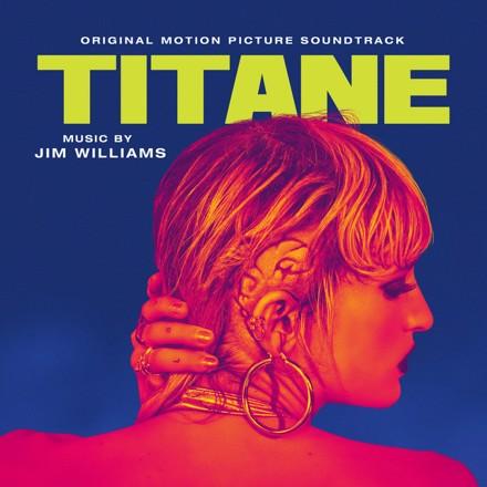 Jim Williams - Titane (Original Motion Picture Soundtrack)