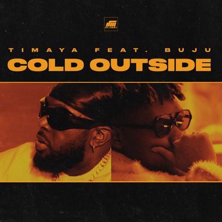 Timaya - Cold Outside