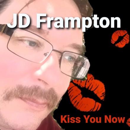 JD Frampton - Kiss You Now