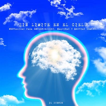 3l Duende - Sin Limite en el Cielo (Mentalidad para Emprendedores, Máquinas y Bestias Reales)
