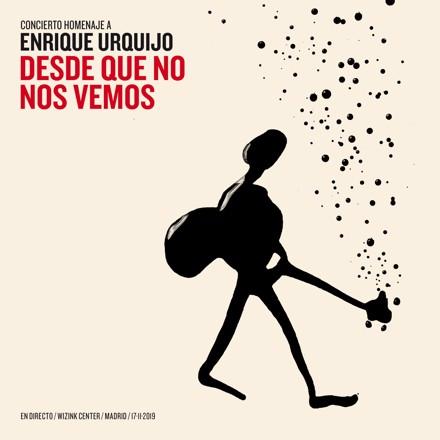 Los Secretos - Desde Que No Nos Vemos / Concierto Homenaje a Enrique Urquijo
