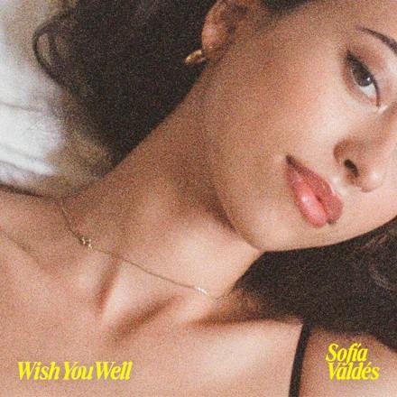 Sofía Valdés - Wish You Well