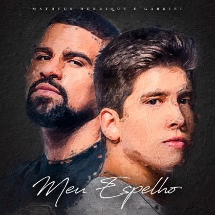Matheus Henrique & Gabriel - Meu Espelho