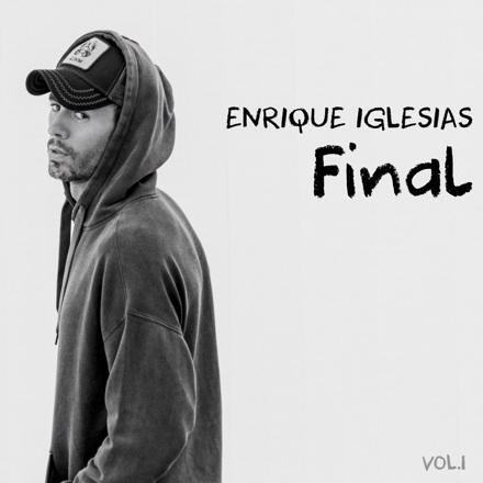 Enrique Iglesias - FINAL (Vol.1)