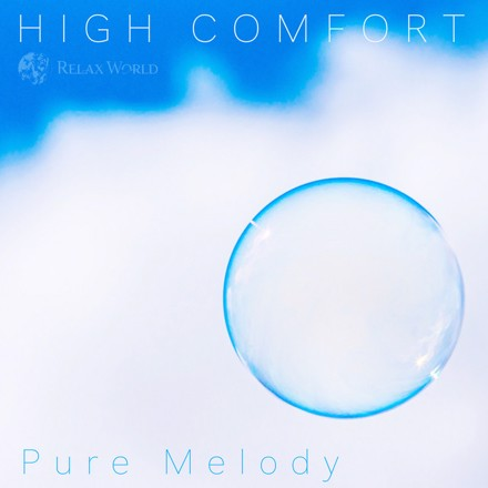 """RELAX WORLD - HIGH COMFORT """"Pure melody"""""""