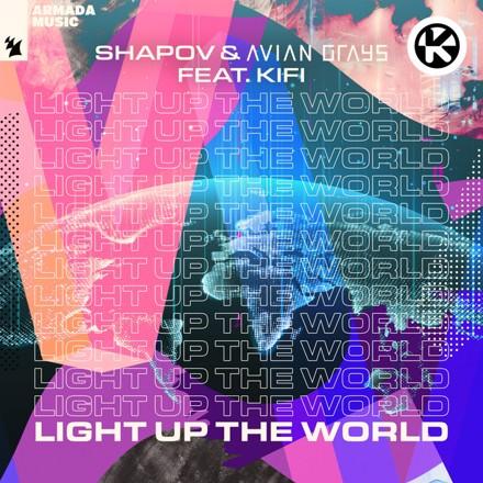 Shapov, AVIAN GRAYS, KiFi - Light up the World