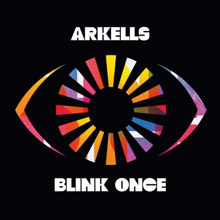 Arkells - Blink Once