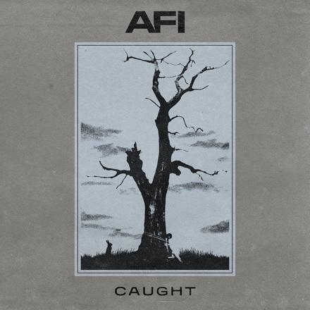 AFI - Caught - Single