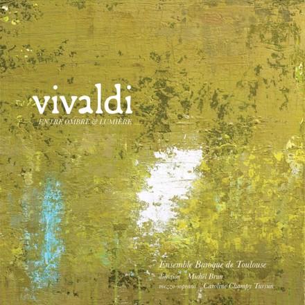 Antonio Vivaldi, Ensemble Baroque de Toulouse, Michel Brun - Vivaldi, entre Ombre et Lumière